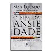 Livro O Fim da Ansiedade | Max Lucado