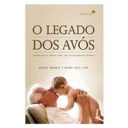 Livro O Legado Dos Avós | Inspiração E Ideias Para Um Investimento Eterno | David Merkh