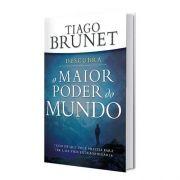 Livro O Maior Poder do Mundo | Tiago Brunet