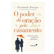 Livro O Poder Da Oração Pelo Casamento | Elizabeth George