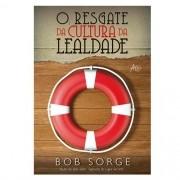 Livro O Resgate da Cultura da Lealdade | Bob Sorge