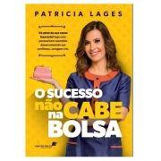 Livro O Sucesso Não Cabe na Bolsa | Patricia Lages