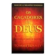 Livro Os Caçadores De Deus | Tommy Tenney