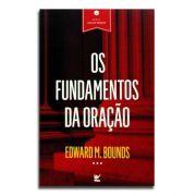 Livro Os Fundamentos Da Oração | Edward M. Bounds