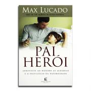 Livro Pai Herói | Max Lucado
