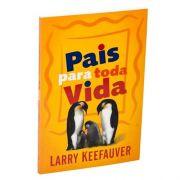 Livro Pais Para Toda Vida | Larry Keefauver