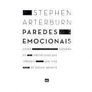 Livro Paredes Emocionais | Como Superar Os Obstáculos Que Impedem Sua Vida De Seguir Adiante | Stephen Arterburn