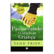 Livro Pastoreando o Coração da Criança | TEDD TRIPP