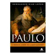 Livro Paulo | O Maior Líder Do Cristianismo | Hernandes Dias Lopes