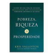 Livro Pobreza, Riqueza e Prosperidade | Kris Vallotton