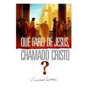 Livro Que Farei De Jesus, Chamado Cristo ?   Luciano Subirá