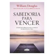 Livro Sabedoria Para Vencer | William Douglas