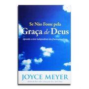 Livro Se Não Fosse Pela Graça De Deus | Joyce Meyer