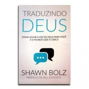 Livro Traduzindo Deus | Shawn Bolz