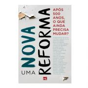 Livro Uma Nova Reforma | Após 500 Anos, o Que Ainda Precisa Mudar?