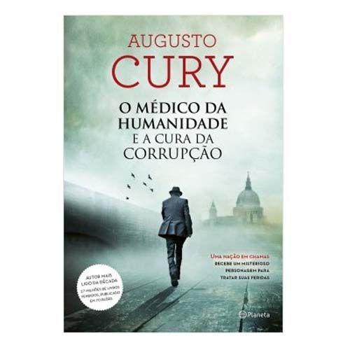 Livros O Médico Da Humanidade E A Cura Da Corrupção | Augusto Cury