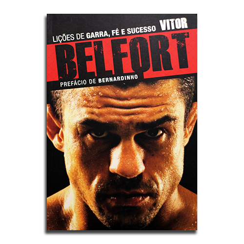 Vitor Belfort   Lições de Garra, Fé e Sucesso   Vitor Belfort