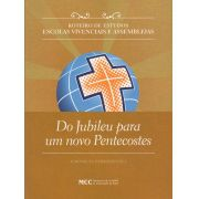 FORMAÇÃO PERMANENTE I - Assembleias Regionais - Do Jubileu para um Novo Pentecostes
