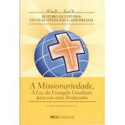 FORMAÇÃO PERMANENTE II - Assembleias Regionais - A Missionaridade, À Luz da Evangelii Gaudium, para um Novo Pentecostes
