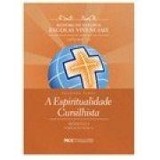 Roteiro de Estudos - Vol. 2 Módulo I - A Espiritualidade Cursilhista - 2° PARTE