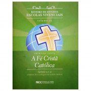 Roteiro de Estudos - Vol. 3 Módulo II - A Fé Cristã Católica - 1° PARTE