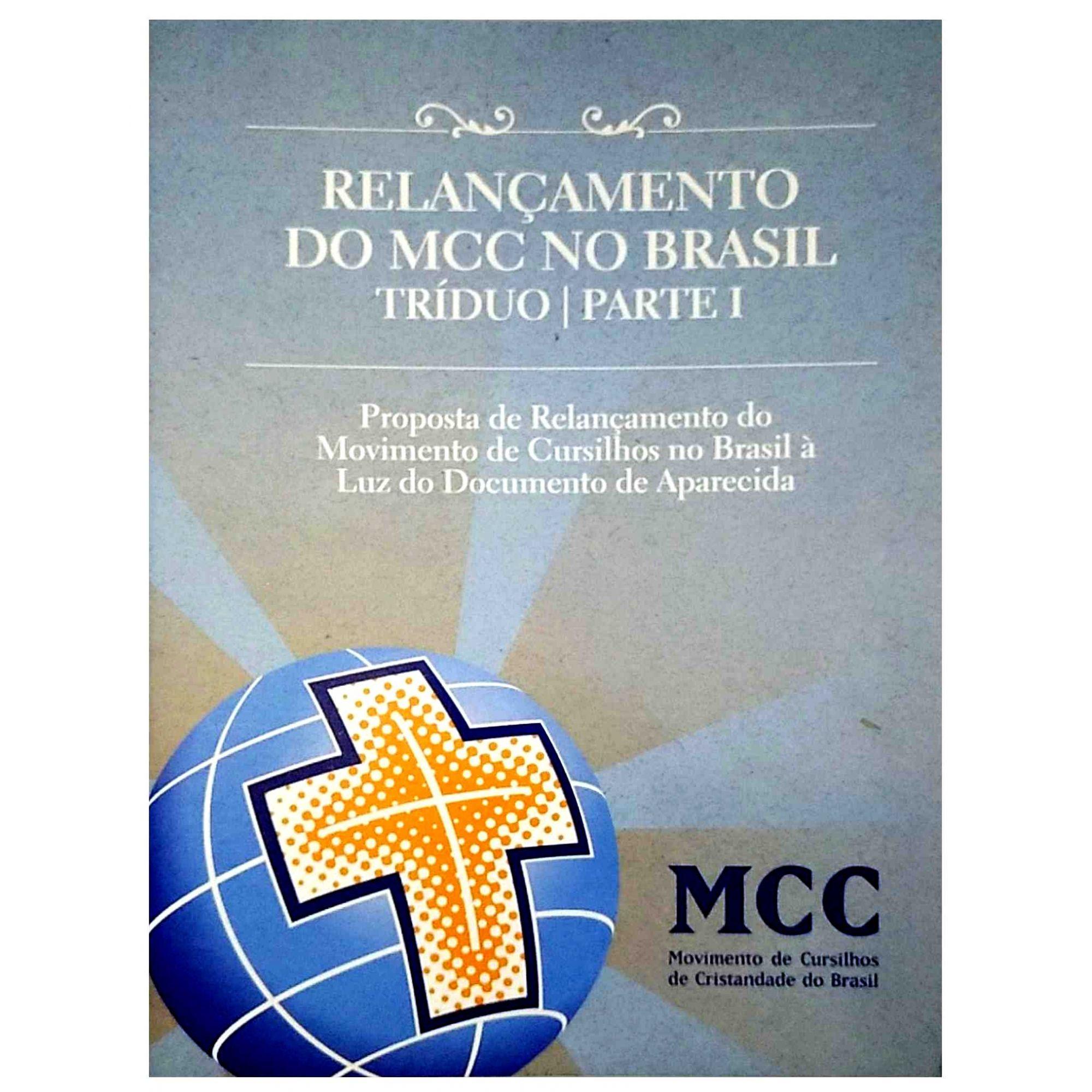 Relançamento do MCC no Brasil | Tríduo - Parte I  - Cursilho