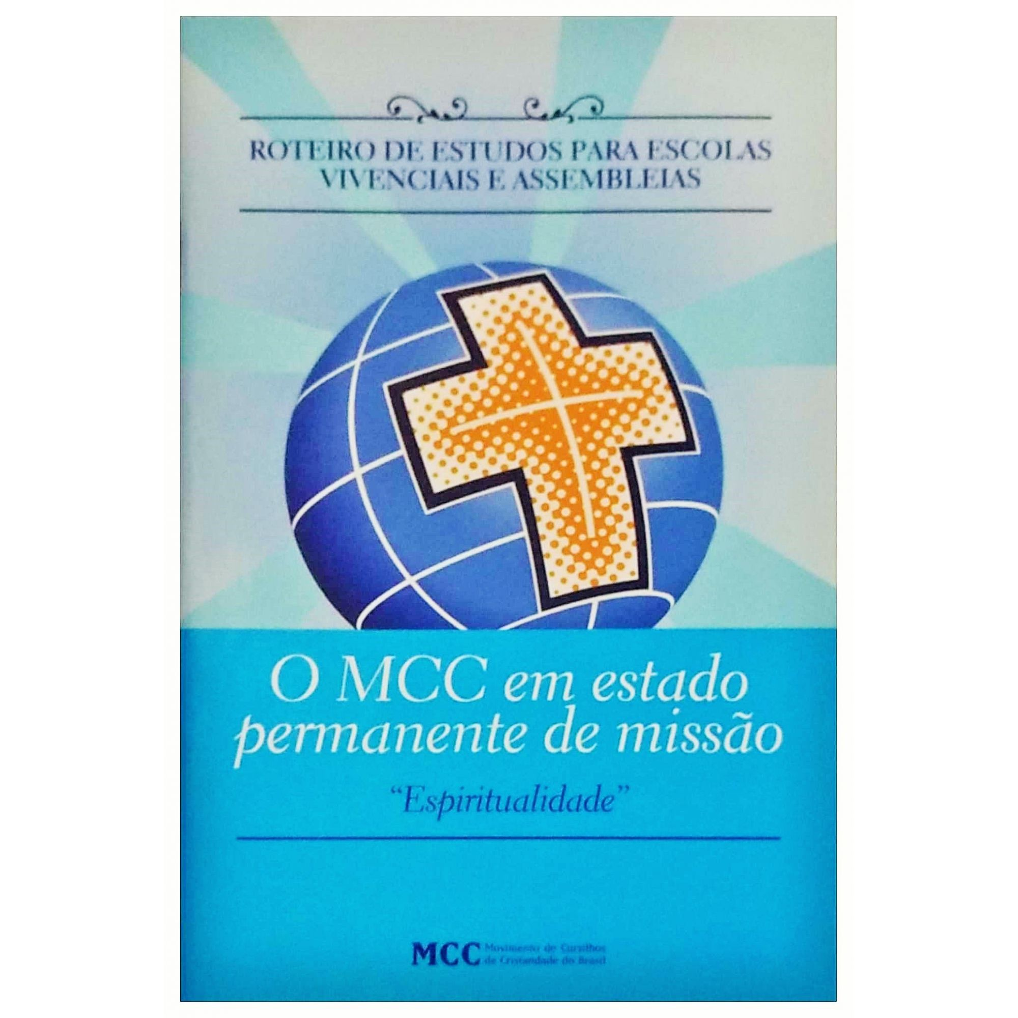 Roteiro de Estudos - Assembleias Regionais - O MCC em estado permanente de missão - AR. 2017  - Cursilho