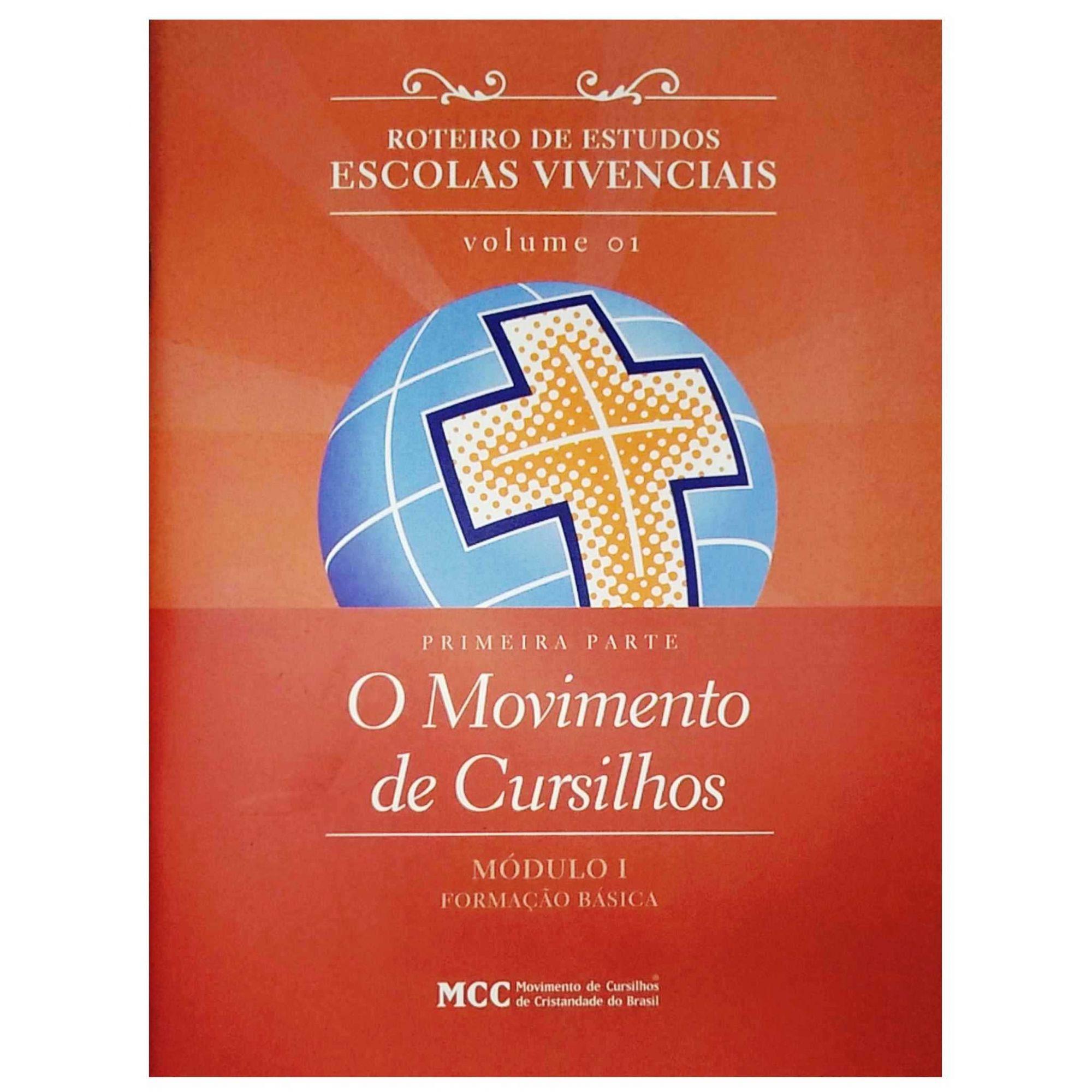 Roteiro de Estudos - Vol. 1 Módulo I - O Movimento de Cursilhos - 1° PARTE  - Cursilho