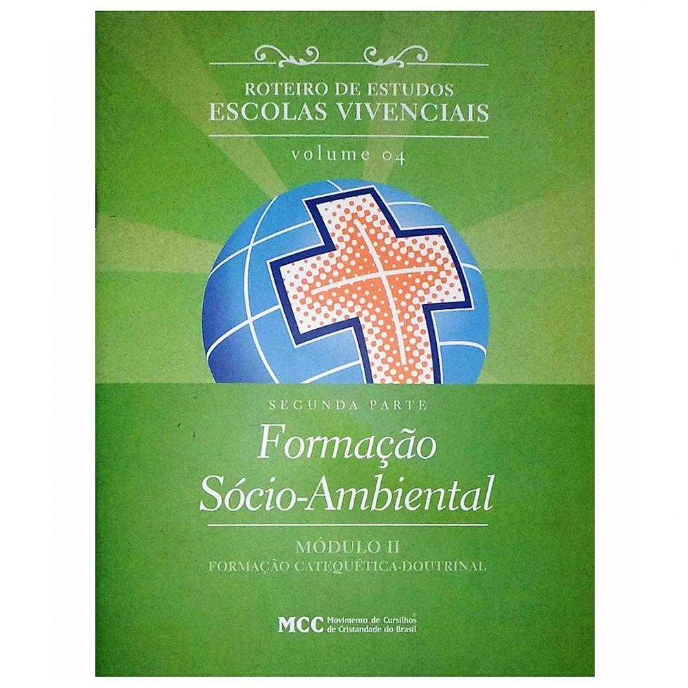 Roteiro de Estudos - Vol. 4 Módulo II - Formação Sócio-Ambiental - 2° PARTE  - Cursilho