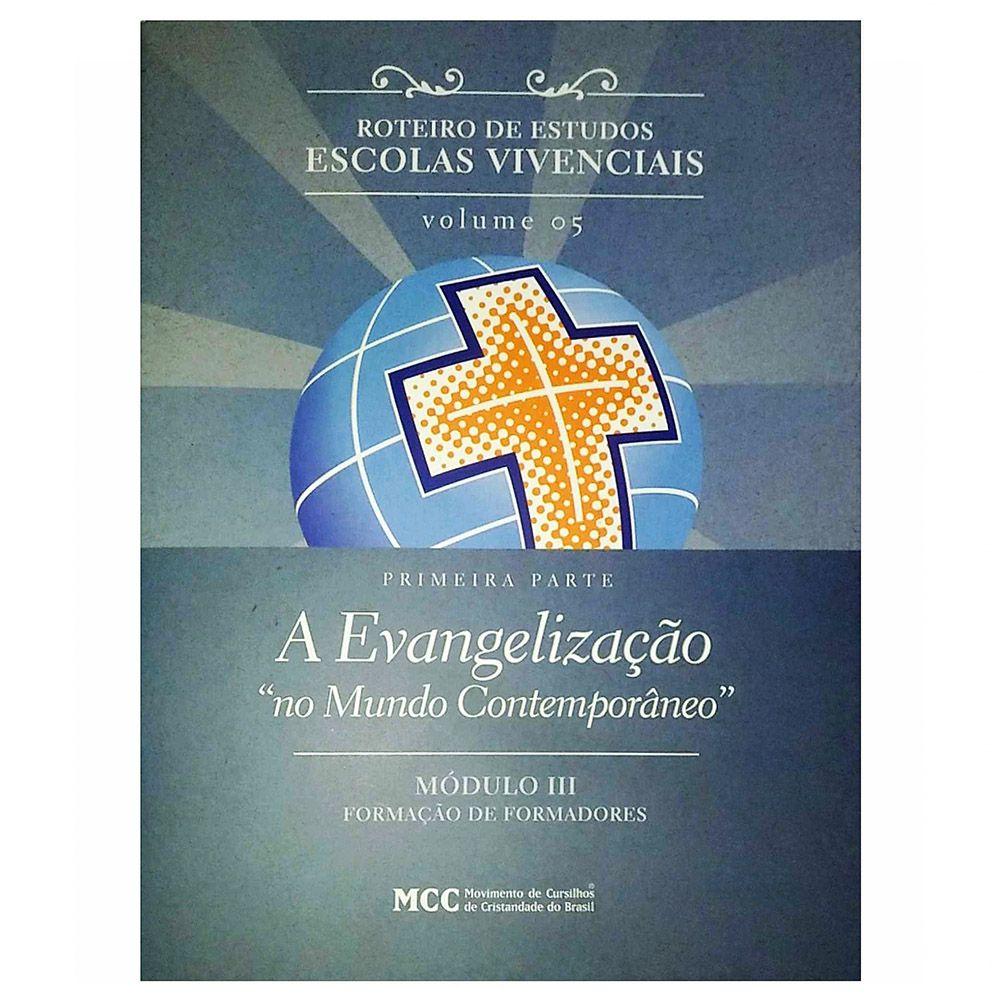 """Roteiro de Estudos - Vol. 5 Módulo III - A Evangelização """"no Mundo Contemporâneo"""" - 1° PARTE  - Cursilho"""