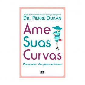 Livro Ame Suas Curvas - Dr Pierre Dukan - Seminovo