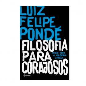 Livro Filosofia Para Corajosos - Luiz Felipe Pondé - Seminovo