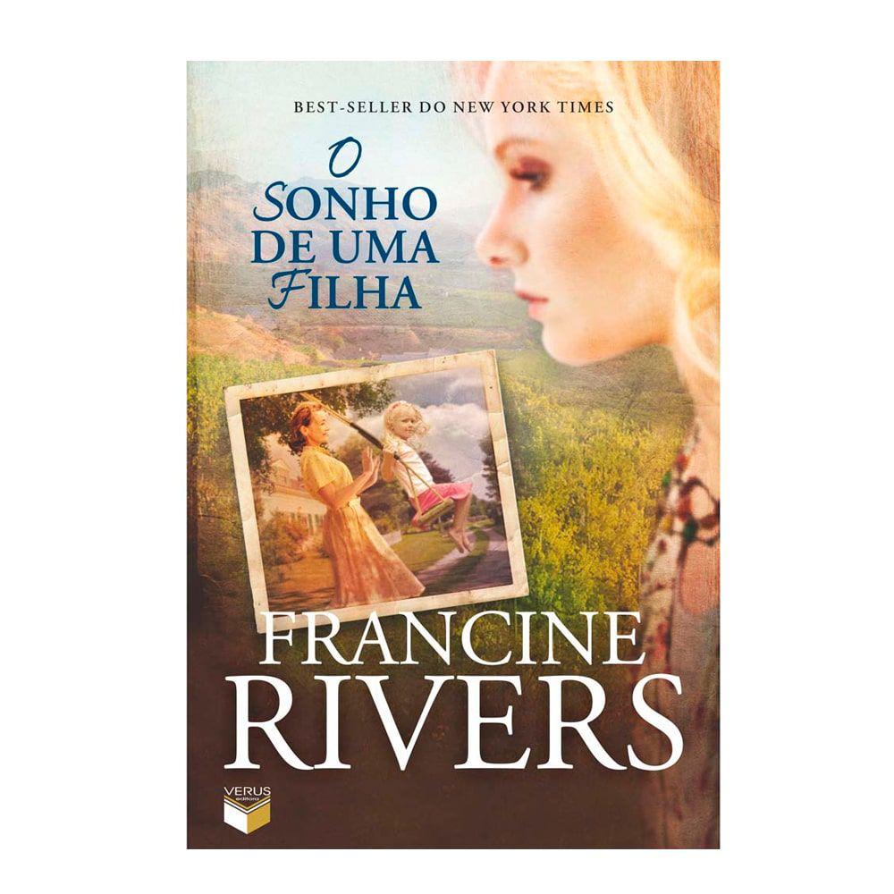 Livro O Sonho de uma Filha - Francine Rivers - Seminovo