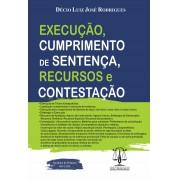 EXECUÇÃO, CUMPRIMENTO DE SENTENÇA, RECURSOS E CONTESTAÇÃO NO NOVO CPC