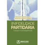 (IN)FIDELIDADE PARTIDÁRIA - CAUSAS E CONSEQUÊNCIAS