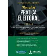 MANUAL DE PRÁTICA ELEITORAL - 3ª EDIÇÃO
