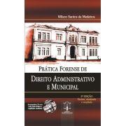 Prática Forense de Direito Administrativo e Municipal - Acompanha CD - 2ª Ed.