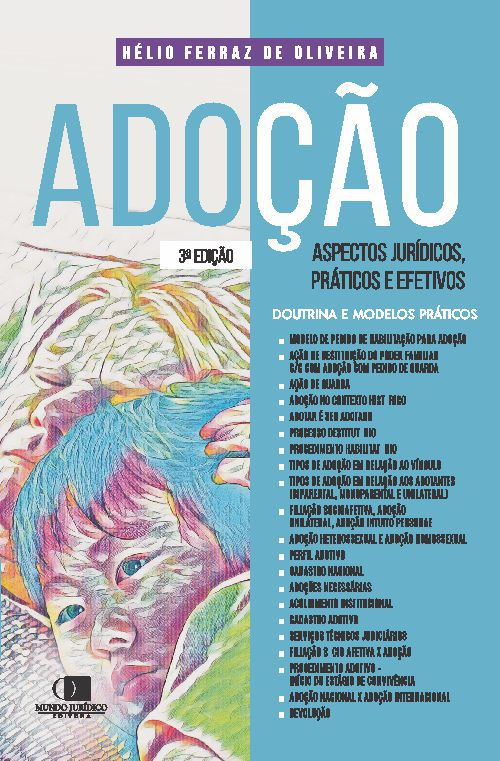 Adoção - Aspectos jurídicos, práticos e efetivos 3ª Edição