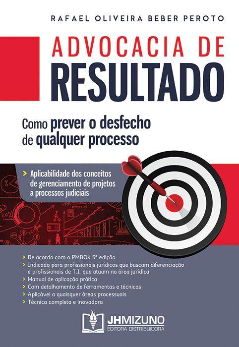 ADVOCACIA DE RESULTADO: COMO PREVER O DESFECHO DE QUALQUER PROCESSO