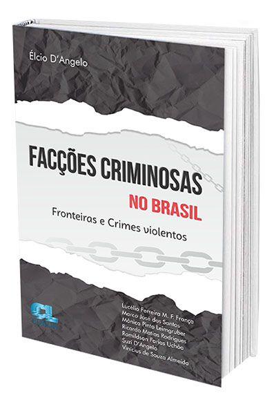 Facções Criminosas no Brasil: Fronteiras e Crimes Violentos