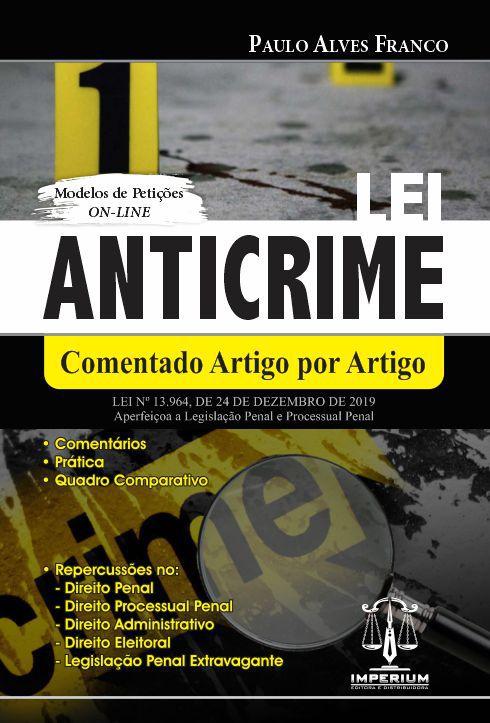 LEI ANTICRIME - COMENTADO ARTIGO POR ARTIGO