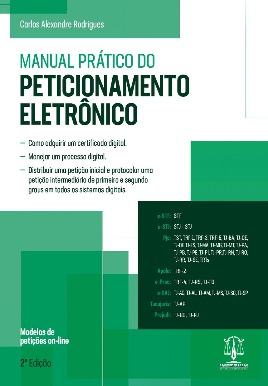 MANUAL PRÁTICO DO PETICIONAMENTO ELETRÔNICO - 2ª EDIÇÃO