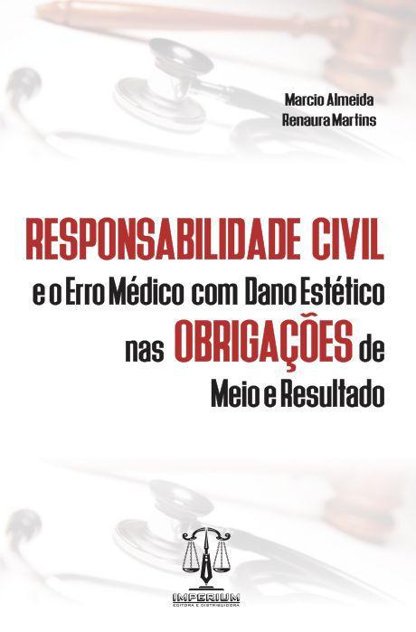 RESPONSABILIDADE CIVIL E O ERRO MÉDICO COM DANO ESTÉTICO NAS OBRIGAÇÕES DE MEIO E RESULTADO