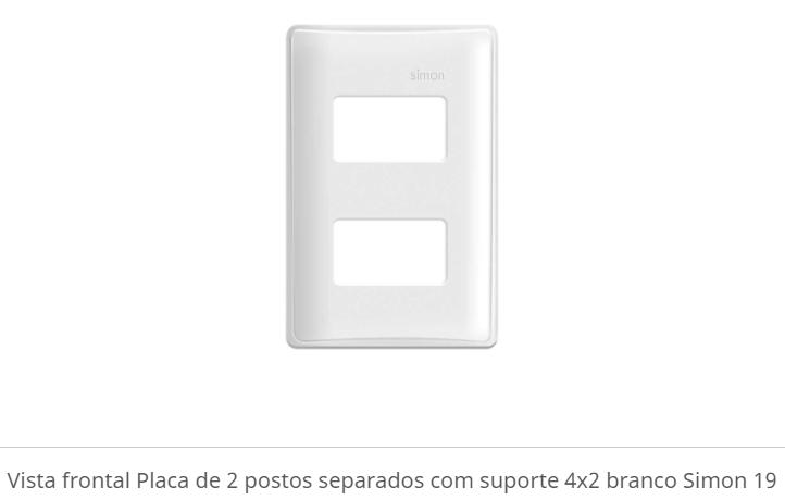 PLACA DE 02 POSTOS SEPARADOS COM SUPORTE 4X2 BRANCO S19 - SIMON
