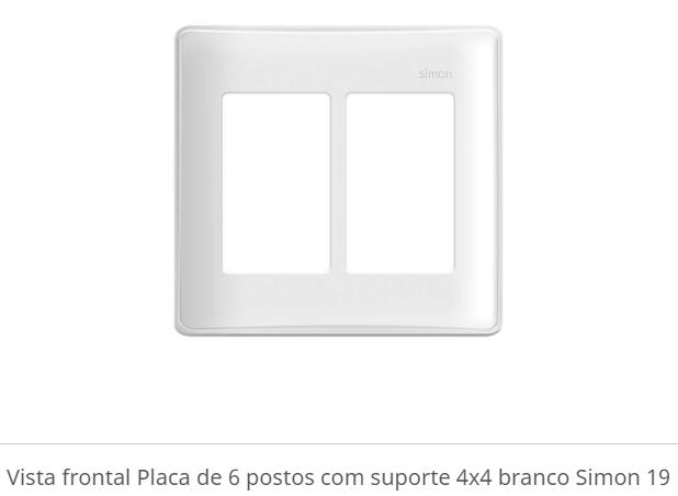 PLACA DE 06 POSTOS COM SUPORTE 4X4 BRANCO S19 - SIMON