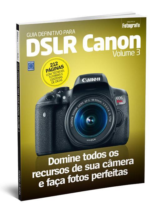 Guia Definitivo para DSLR Canon - Volume 3 - Editora Europa