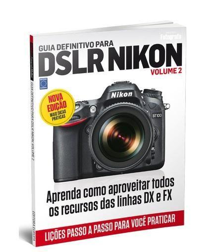 Guia definitivo para DSLR Nikon: Volume 2 - Editora Europa