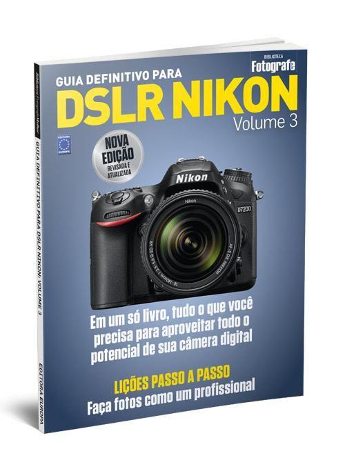 Guia Definitivo para DSLR Nikon: Volume 3 - Editora Europa