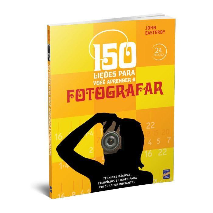 Livro 150 Lições para Você Aprender a Fotografar - Editoria Europa
