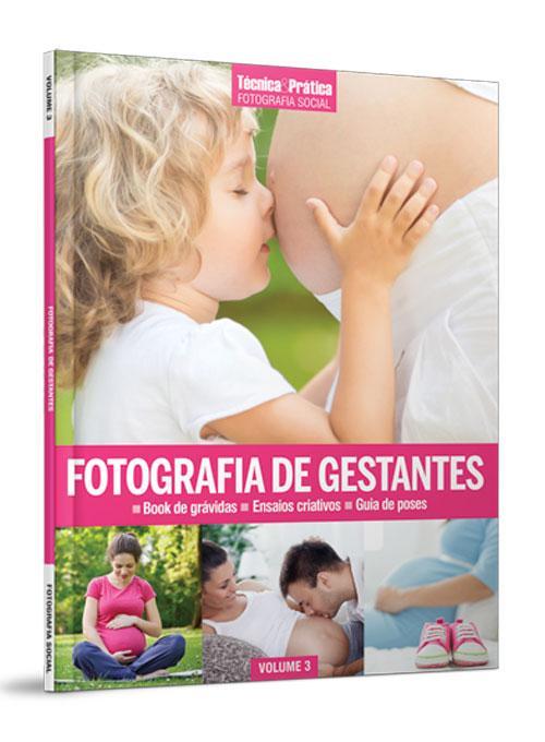 Livro Fotografia de Gestante Técnica & Prática 3 - Editora Europa